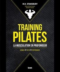 M.K. Stansbury - Training pilates - La musculation en profondeur.