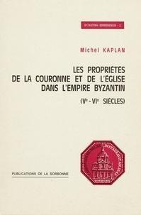 M Kaplan - Proprietes de la couronne et de l eglise dans l empire byzantin (ve-vie siecles).