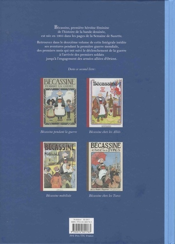 Bécassine L'intégrale Tome 2 Bécassine pendant la guerre ; Bécassine chez les Alliés ; Bécassine mobilisée ; Bécassine chez les Turcs