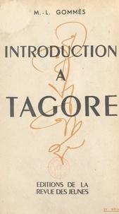 M.-L. Gommès et Rabindranath Tagore - Introduction à Tagore.