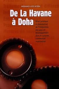 M-L M'rini - De La Havane à La Doha - Bilan juridique et commercial de l'intégration des pays en développement dans le système commercial multilatéral.