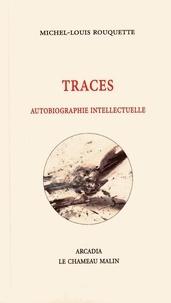 M l. Rouquette - Traces.