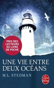 M-L Stedman - Une vie entre deux océans.