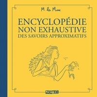 M. la Mine - Encyclopédie non exhaustive des savoirs approximatifs.