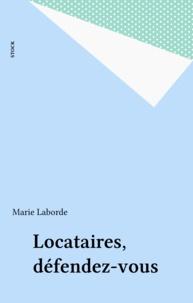 M Laborde - Locataires, défendez-vous.