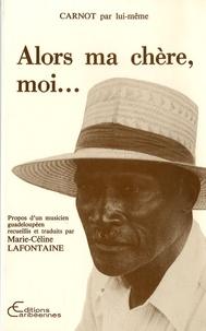 M Lafontaine - Alors, ma chère, moi... - Propos d'un musicien guadeloupéen.