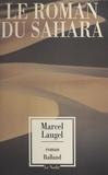 M Laugel - Le roman du Sahara.