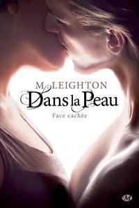 M Leighton - Face cachée Tome 1 : Dans la peau.