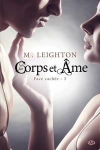 M Leighton - Face cachée Tome 3 : Corps et âme.