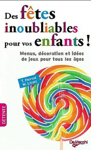 M. Lironi et Tiziana Ferroni - Des fêtes inoubliables pour vos enfants !.