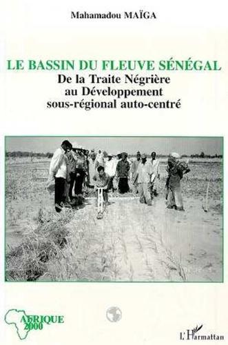 M Maiga - Le bassin du fleuve Sénégal - De la traite négrière au développement sous-régional autocentré.