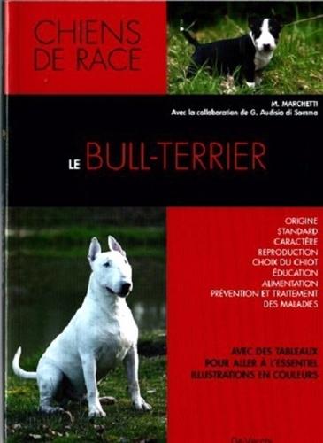 M Marchetti - Le bull-terrier.
