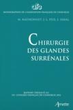 M. Mathonnet et Jean-Louis Peix - Chirurgie des glandes surrénales.