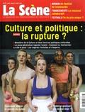 Nicolas Marc - La Scène N° 77, juin-juillet- : Culture et politique : la rupture ?.