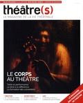 Nicolas Marc - Théâtre(s) N° 9, printemps 2017 : Le corps au théâtre.