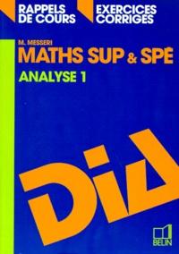 MATHS SUP ET SPE. Tome 1, Analyse, rappels de cours, exercices corrigés, programme 1995.pdf