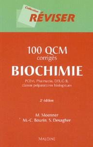 M Moenner et Marie-Claude Bourin - 100 QCM corrigés Biochimie - PCEM, Pharmacie, DEUG B, classes préparatoires biologiques.