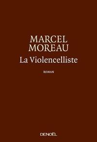 M Moreau - La Violencelliste - Suivi de DONC !.