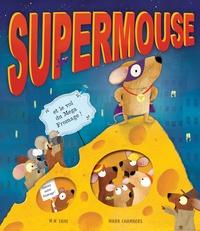 M-N Tahl et Mark Chambers - Supermouse et le vol du Mega Fromage !.