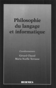 M-N Terrasse et Gérard Chazal - Philosophie du langage et informatique - [colloque, 27-29 juin 1995, Dijon].