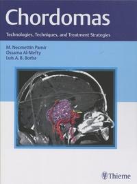M. Necmettin Pamir et Ossama Al-Mefty - Chordomas - Technologies, Techniques, and Treatment Strategies.