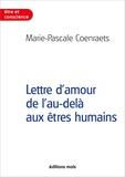 M-p. Coenraets - Lettre d'amour de l'au-dela aux etres humains.