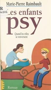 M-P Raimbault - Les enfants psy.