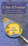 M.Pasco Bakayoko - Côte d'Ivoire Démocratie en peine - Rien ne va plus en Afrique.