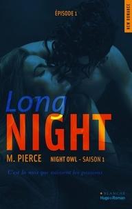 M Pierce et Sylvie Del Cotto - Long Night Episode 1 Night owl Saison 1.