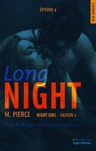M Pierce et Sylvie Del Cotto - Long Night Episode 4 Night owl Saison 1.