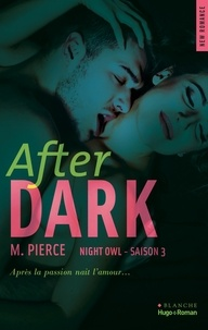 M Pierce - Night Owl Tome 3 : After Dark.