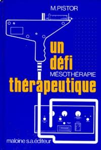 M Pistor - UN DEFI THERAPEUTIQUE. - La mésothérapie, 3ème édition.