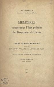 M. Poiron et Jean Serres - Mémoires concernans l'état présent du royaume de Tunis - Thèse complémentaire présentée devant la Faculté des lettres de Paris pour l'obtention du grade de docteur ès-lettres.