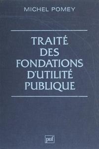 M Pomey - Traité des fondations d'utilité publique.