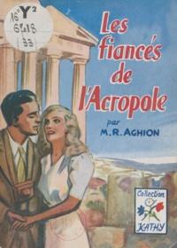M.-R. Aghion - Les fiancés de l'Acropole.