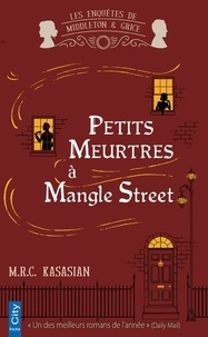 M-R-C Kasasian - Petits meurtres à Mangle Street.