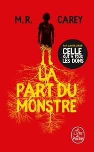 M-R Carey - La part du monstre.