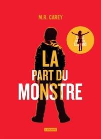 M. R. Carey - La part du monstre.