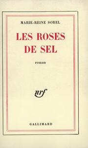M-R Sorel - Les Roses de Sel.
