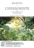 M. Reclu - Manuel de l'herboriste - Comprenant la culture, la récolte, la conservation, les propriétés médicinales des plantes du commerce et un dictionnaire des maladies et des remèdes.