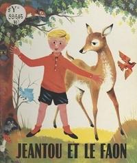 M. Sabin et C. Rougeot - Jeantou et le faon.