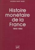 M Saint-Marc - Histoire monétaire de la France - 1800-1980.