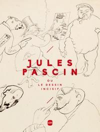 M Senot et E Legrand - Jules Pascin ou le dessin incisif.
