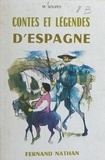 M. Soupey et Daniel Dupuy - Contes et légendes d'Espagne.