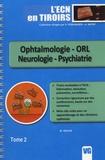 M. Srour - L'ECN en tiroirs - Tome 2, Ophtalmologie - ORL - Neurologie - Psychiatrie.