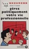 M-T Colozier - Gérez politiquement votre vie professionnelle.