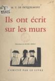 M. T. de Ficquelmont et Michel Frérot - Ils ont écrit sur les murs.