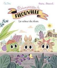 M. TAN - Bienvenue à Filouville, Tome 01 - Le voleur de rêves.
