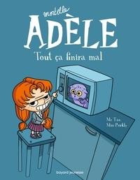 Miss Prickly et  M. TAN - Mortelle Adèle, Tome 01 - Tout ça finira mal.