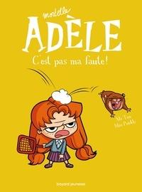 M. TAN - Mortelle Adèle, Tome 03 - C'est pas ma faute !.